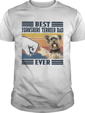Best Yorkshire Terrier Dad Ever Vintage shirt