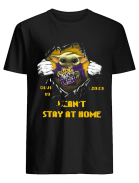 Blood Inside Me Baby Yoda The Tiger Lsu Covid 19 2020 I Can't Stay At Home shirt