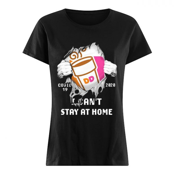 Blood Inside Me Dunkin' Donuts COVID-19 2020 I Can't Stay At Home  Classic Women's T-shirt