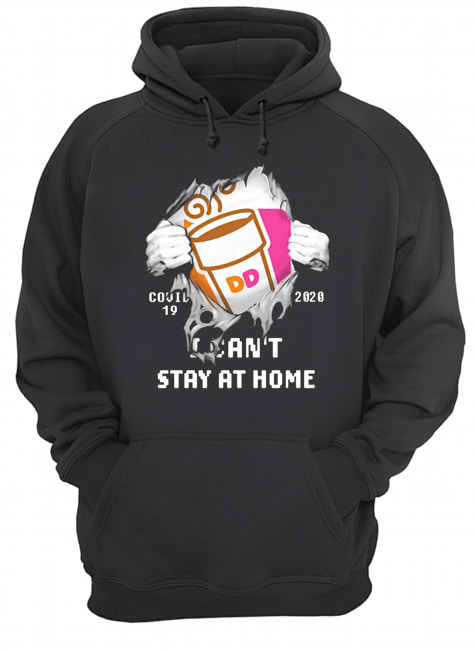 Blood Inside Me Dunkin' Donuts COVID-19 2020 I Can't Stay At Home  Unisex Hoodie