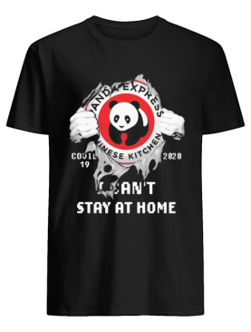 Blood inside me Panda Express covid-19 2020 I can't stay at home shirt