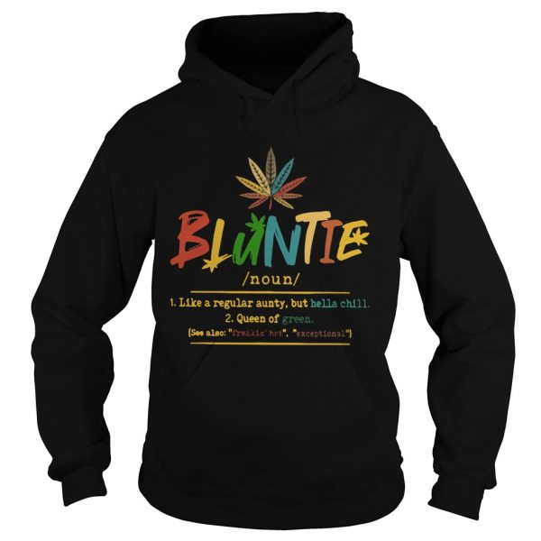 Bluntie Like A Regular Aunty But Hella Chill Queen Of Green  Hoodie