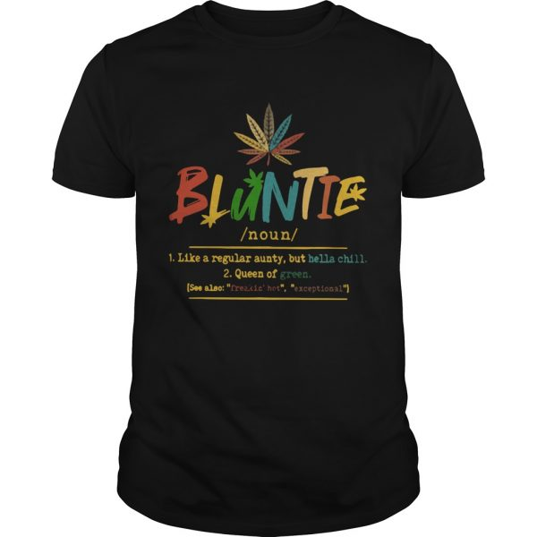 Bluntie Like A Regular Aunty But Hella Chill Queen Of Green  Unisex