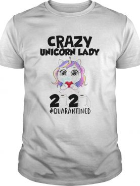 Crazy Unicorn mask lady 2020 quarantined toilet paper shirt