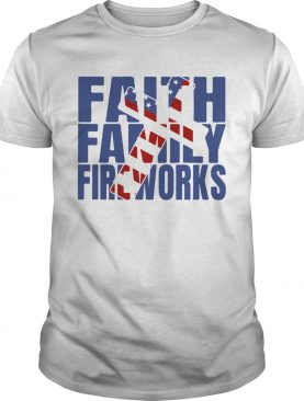 Faith Family Fireworks shirt