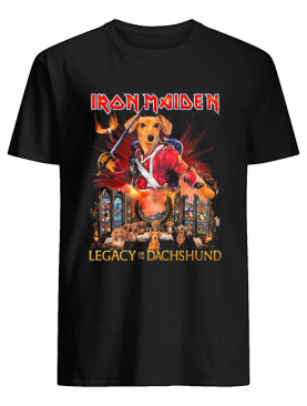 Iron maiden legacy of the dachshund shirt