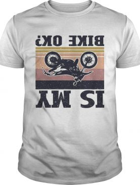 Is my bike ok motorcycling vintage shirt