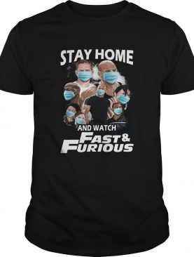 Quarantine Stay Home And Watch Fast Furious shirt