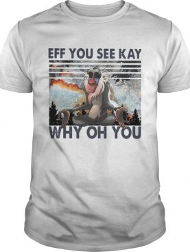 Rafiki Eff You See Kay Why Oh You Vintage shirt