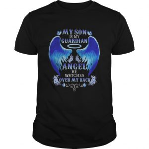 1591693141My son is my guardian angel he watches over my back  Unisex