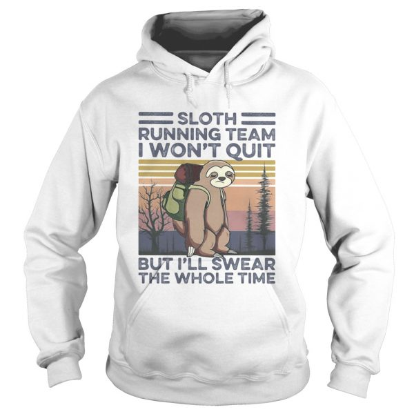 1591954737Sloth running team I won't quit but I'll swear the whole time vintage retro  Hoodie