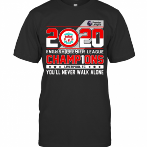 2020 English Premier League Champions Liverpool Fc You'Ll Never Walk Alone T-Shirt Classic Men's T-shirt
