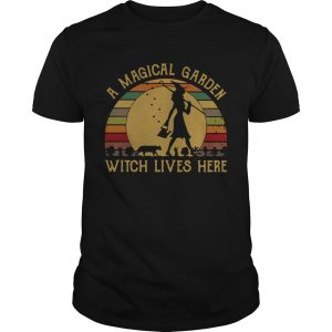 A Magical Garden Witch Lives Here Vintage  Unisex