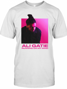 Ali Gatie Running On My Mind T-Shirt