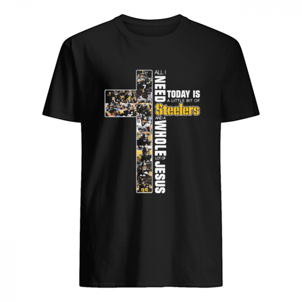 All I need today is a little bit of Pittsburgh Steelers and a whole lot of jesus  Classic Men's T-shirt