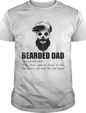 Bearded dad the most superior bread of dad the coolest and most skull shirt