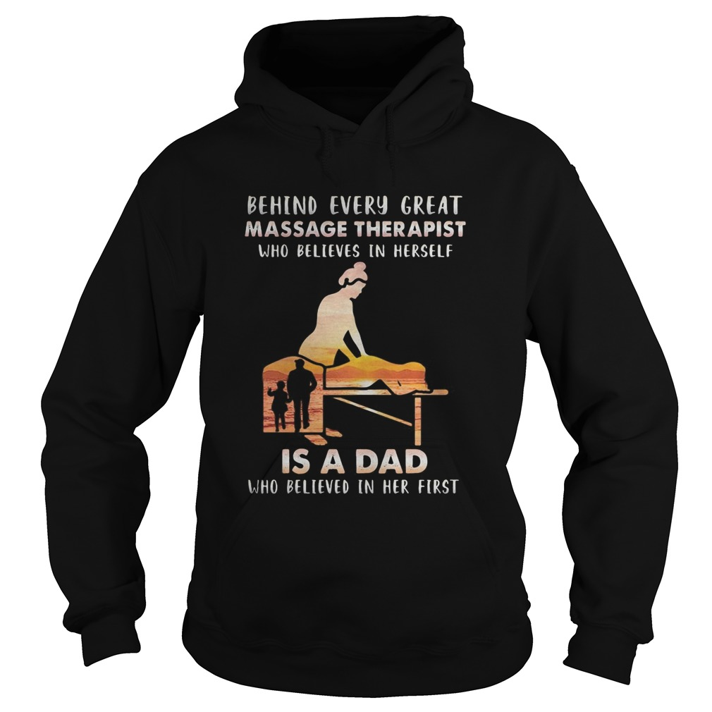 Behind every great massage therapist who believes in herself is a dad who believed in her first shi Hoodie