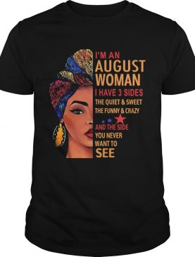 Black woman im an august woman i have 3 sides the quiet and sweet the funny and crazy and the side