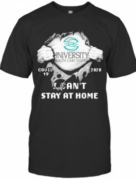 Blood Inside Me University Health Services Covid 19 2020 I Can'T Stay At Home T-Shirt
