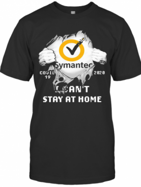 Blood Insides Symantec Covid 19 2020 I Can'T Stay At Home T-Shirt
