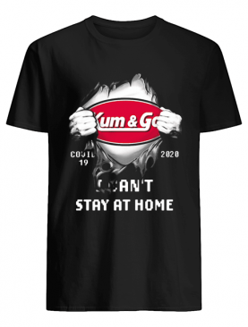 Blood insides kum and go covid-19 2020 I can't stay at home shirt
