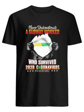 Blood insides never underestimate a subway worker who survived 2020 coronavirus pandemic shirt