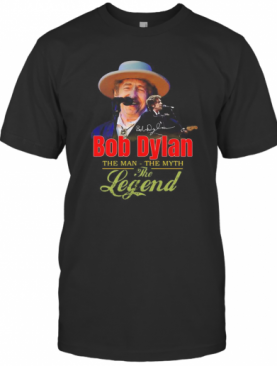 Bob Dylan The Man The Myth The Legend Signature T-Shirt