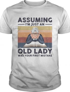 Book assuming im just an old lady was your first mistake vintage retro shirt