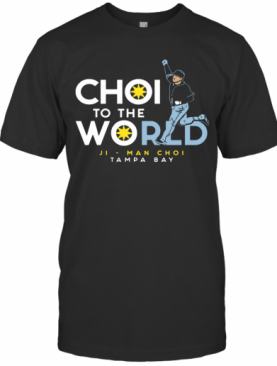 Choi To The World T-Shirt