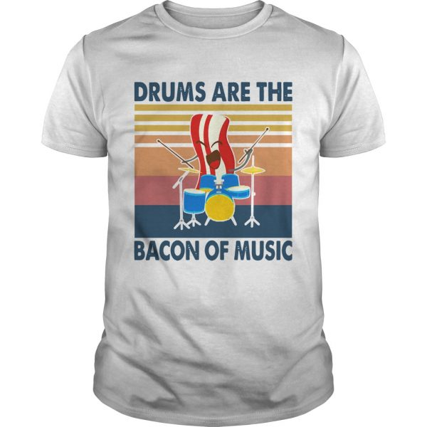 Drums are the bacon of music vintage  Unisex