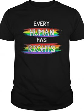 Every human has rights LGBT shirt