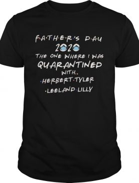 Fathers day 2020 mask the one where I was quarantined with herbert tyler shirt