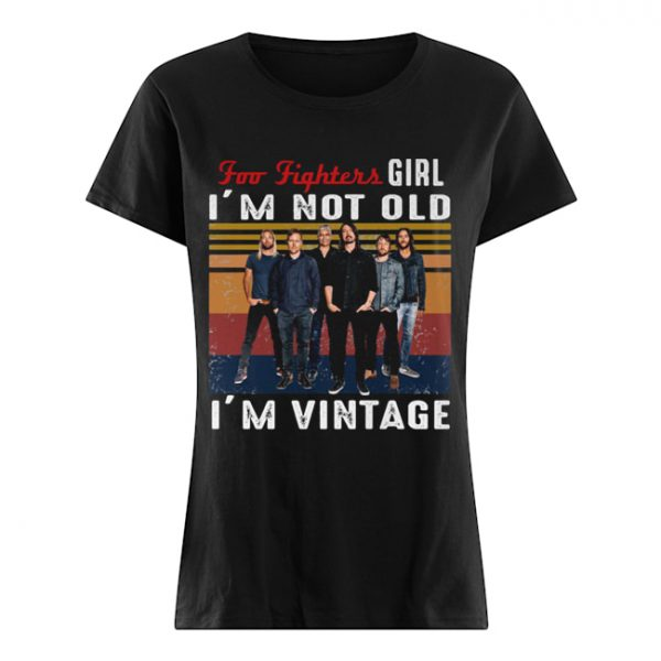 Foo fighters girl i'm not old i'm vintage retro  Classic Women's T-shirt