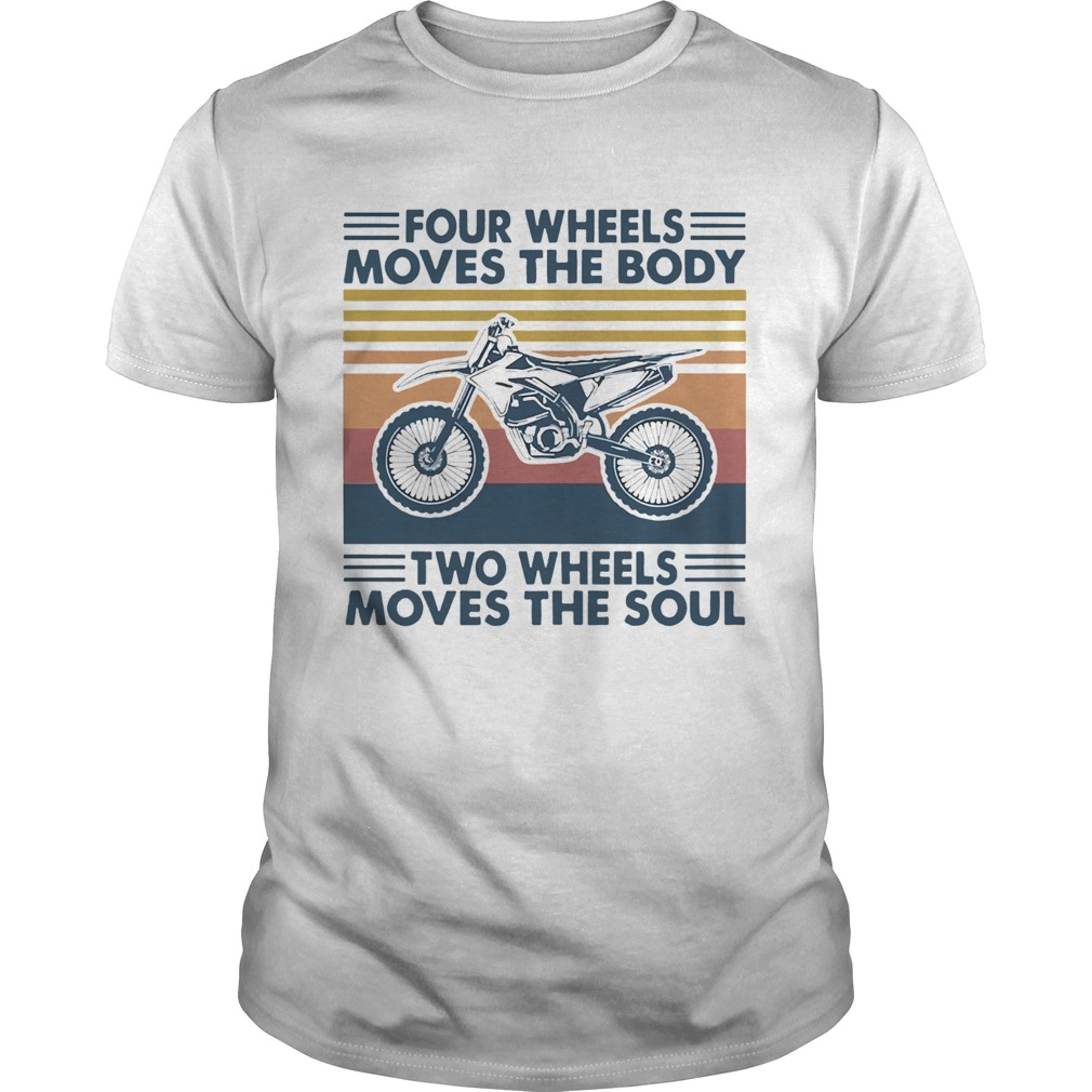 Four Wheels Moves The Body Two Wheels Moves The Soul Unisex