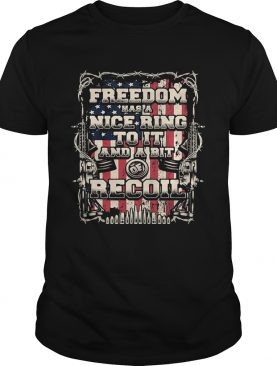 Freedom has a nice ring to it and a bit of recoil American flag veteran Independence day shirt