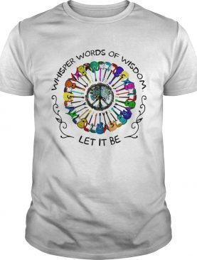 Guitar colors whisper words of wisdom let it be shirt