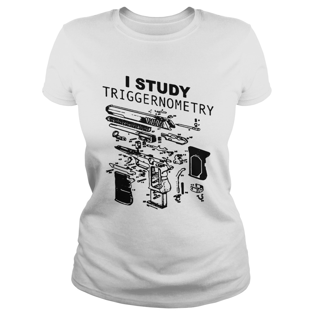 I Study Triggernometry Classic Ladies