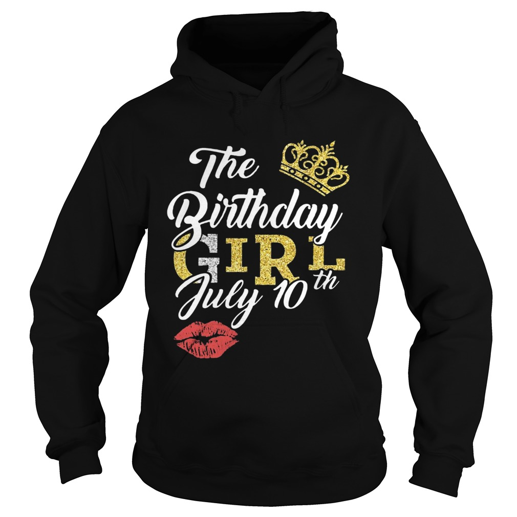 July Birthday Girl July 10th Hoodie