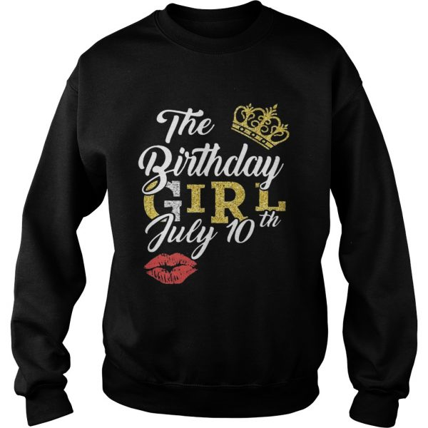 July Birthday Girl July 10th  Sweatshirt
