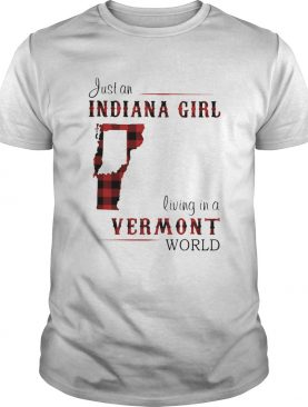 Just An Indiana Girl Living In A Vermon World Map shirt