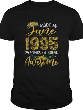 Made in July 1995 25 years of being awesome sunflower shirt