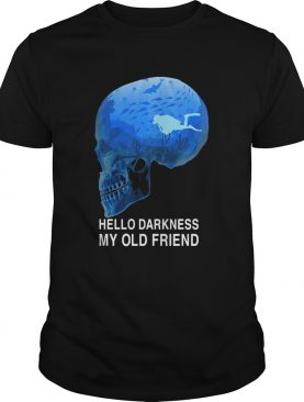Scuba diving skull hello darkness my old friend shirt