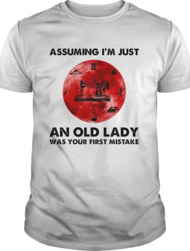 Sewing assuming im just an old lady was your first mistake sunset shirt