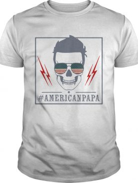 Skull American Papa American Flag Independence Day shirt