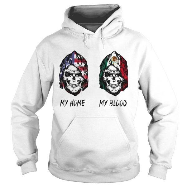 Skull my home american flag my blood mexico flag  Hoodie