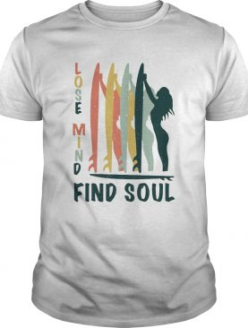 Surf lose mind find soul shirt