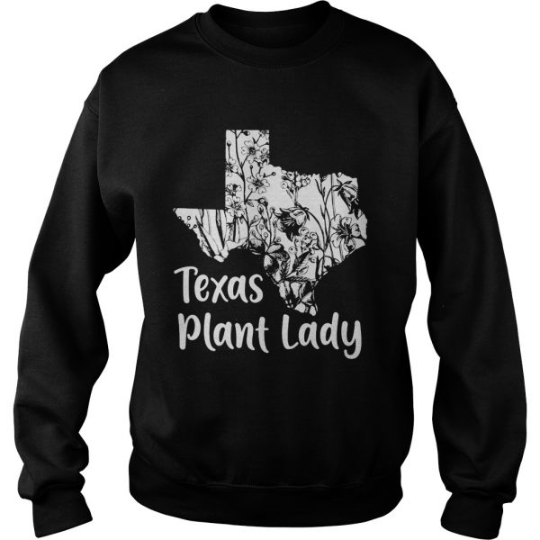 Texas Plant Lady Flower  Sweatshirt