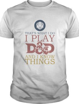 Thats What I Do i play and i know shirt