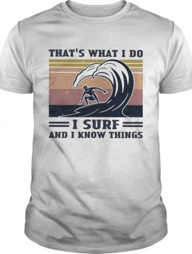 Thats what I do I surf and I know things vintage retro shirt