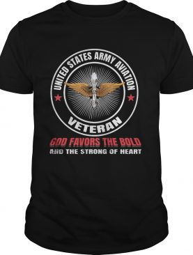 United states army aviation veteran god favors the bold and the strong of heart shirt